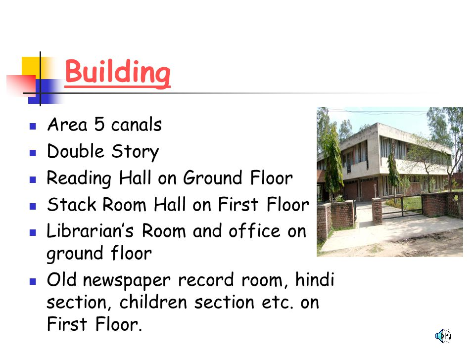 Building Area 5 canals Double Story Reading Hall on Ground Floor