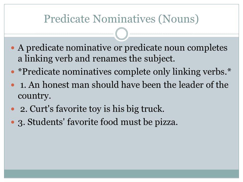 Predicate Nominatives (Nouns)
