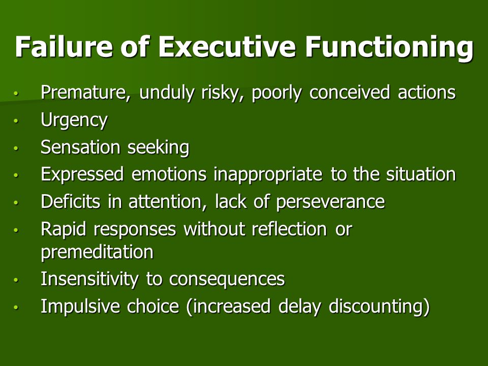 Failure of Executive Functioning
