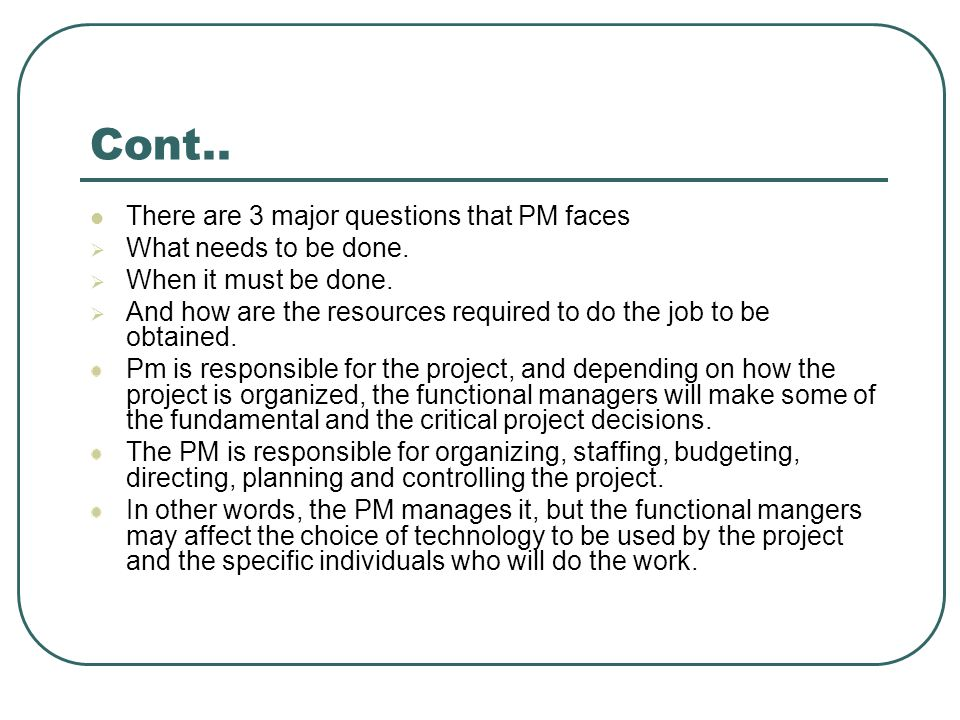 Cont.. There are 3 major questions that PM faces
