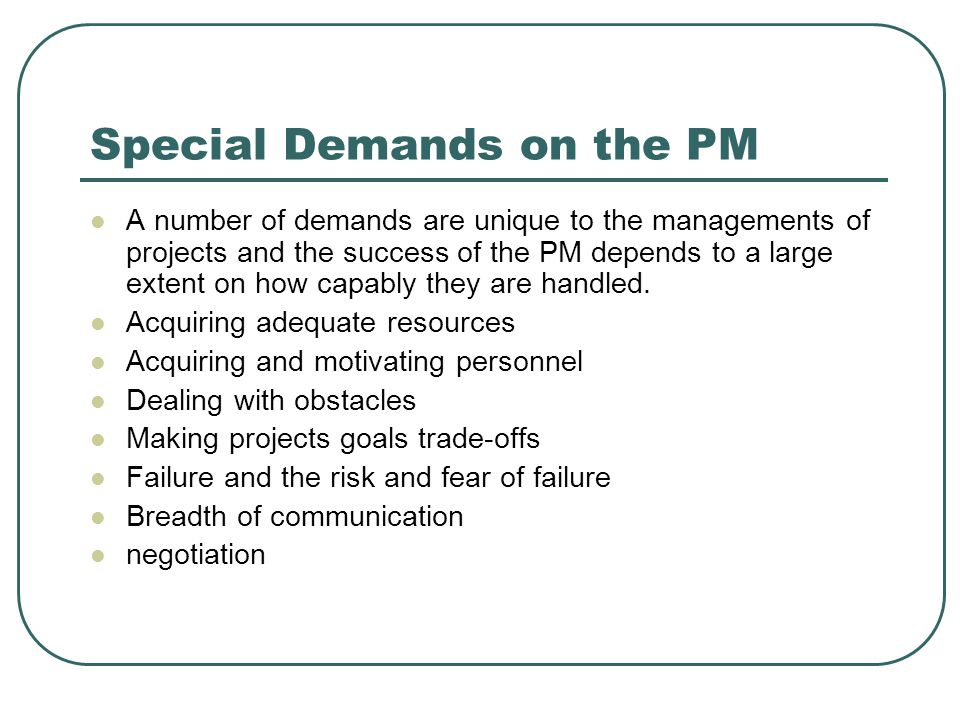 Special Demands on the PM
