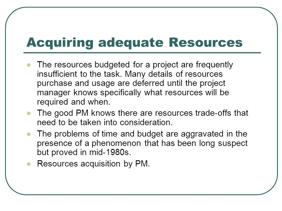 Acquiring adequate Resources