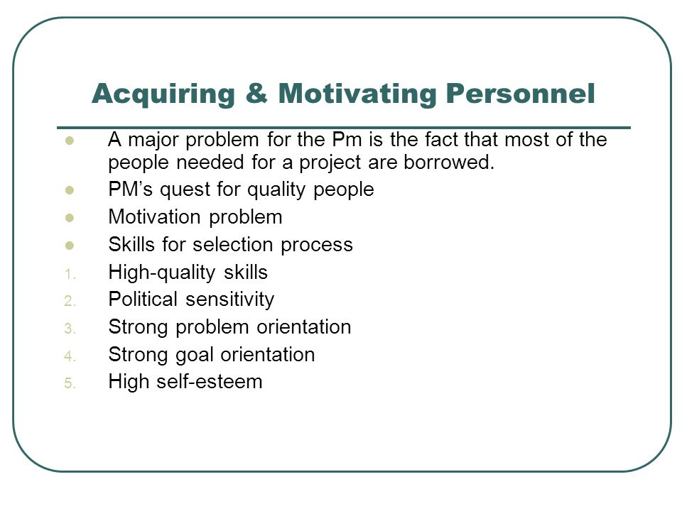 Acquiring & Motivating Personnel