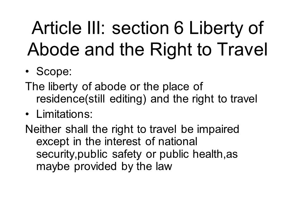 Article III: section 6 Liberty of Abode and the Right to Travel