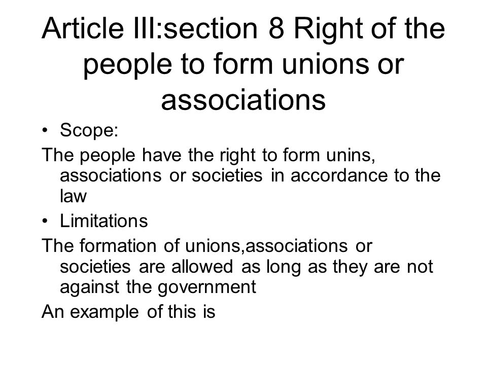 Article III:section 8 Right of the people to form unions or associations
