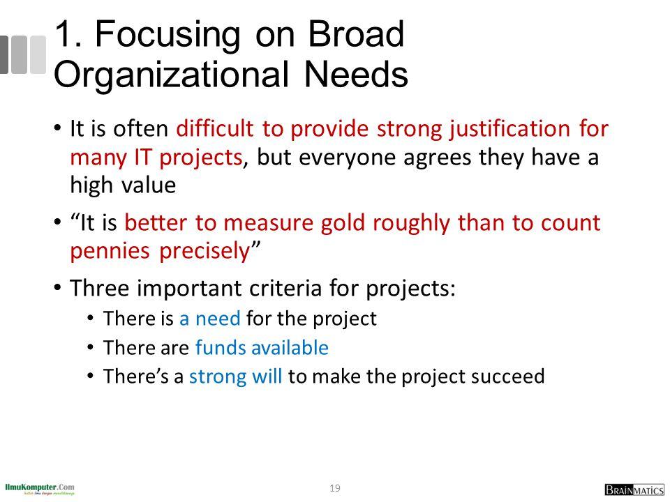 1. Focusing on Broad Organizational Needs