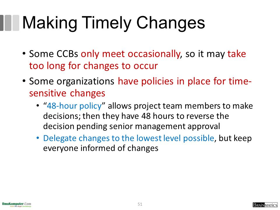 Making Timely Changes Some CCBs only meet occasionally, so it may take too long for changes to occur.