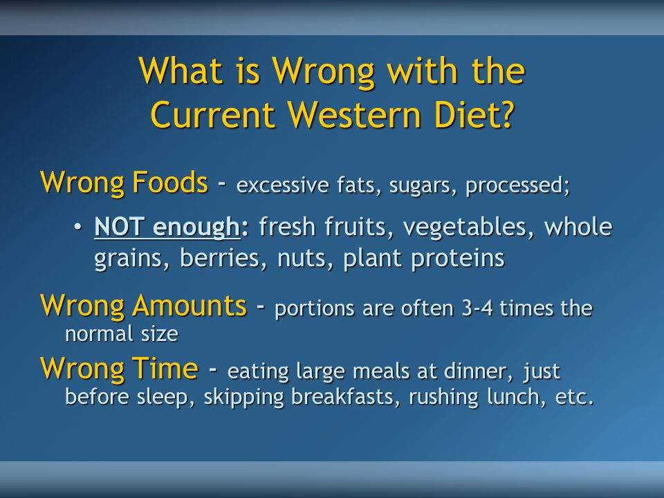 What is Wrong with the Current Western Diet