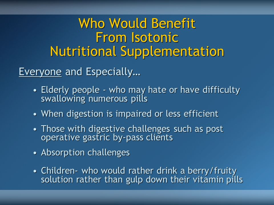 Who Would Benefit From Isotonic Nutritional Supplementation