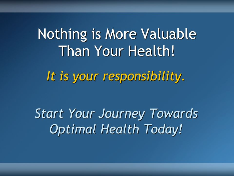 Nothing is More Valuable Than Your Health!