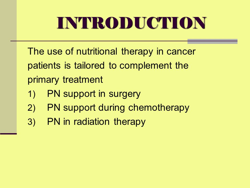 INTRODUCTION The use of nutritional therapy in cancer