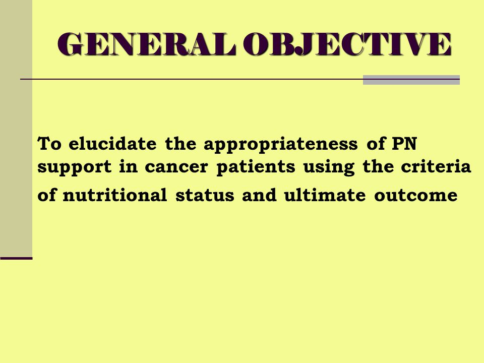 GENERAL OBJECTIVE To elucidate the appropriateness of PN