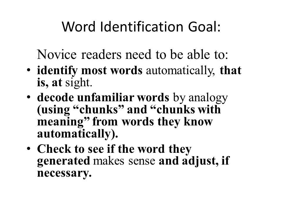 Word Identification Goal: