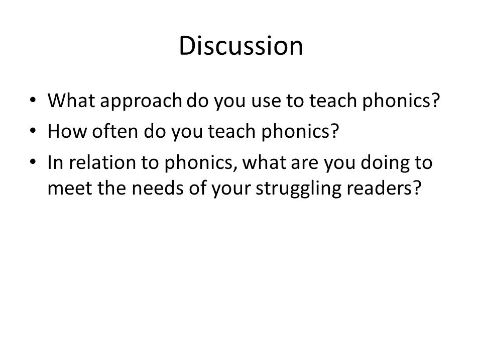 Discussion What approach do you use to teach phonics