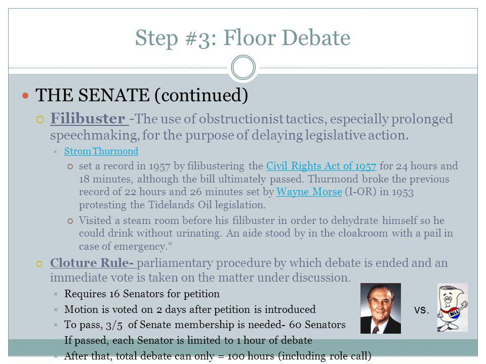 Step #3: Floor Debate THE SENATE (continued)