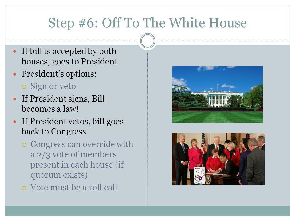 Step #6: Off To The White House