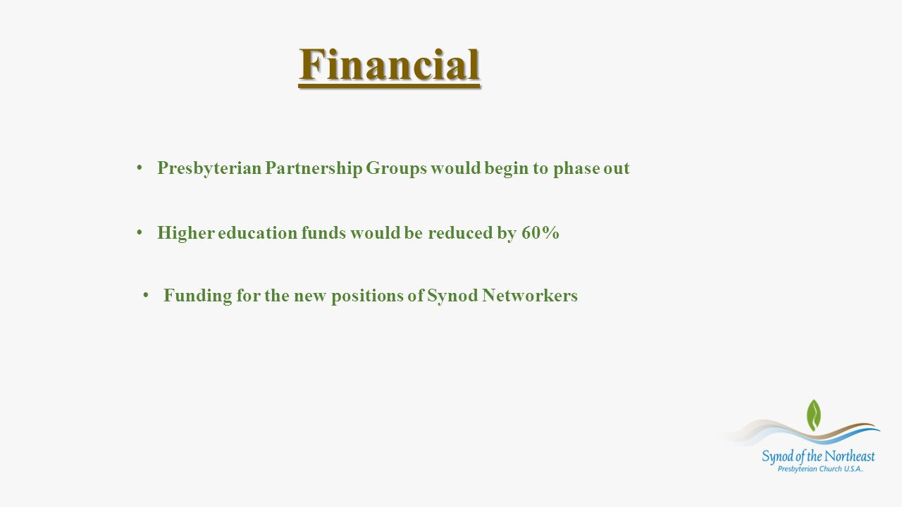 Financial Presbyterian Partnership Groups would begin to phase out