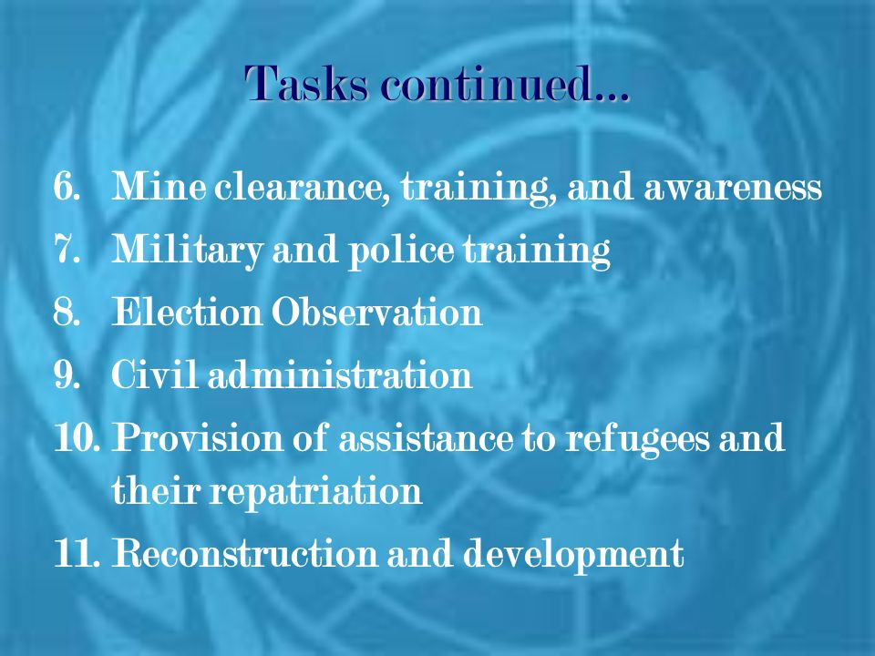 Tasks continued… Mine clearance, training, and awareness