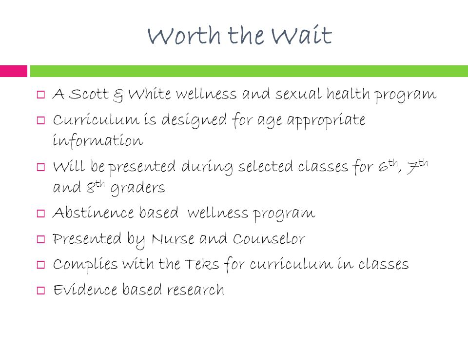 Worth the Wait A Scott & White wellness and sexual health program