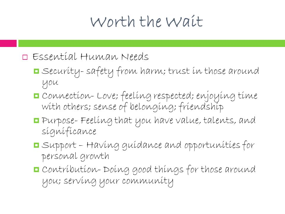 Worth the Wait Essential Human Needs