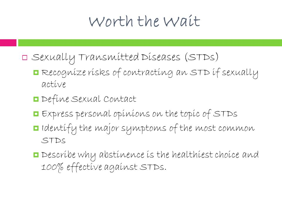 Worth the Wait Sexually Transmitted Diseases (STDs)