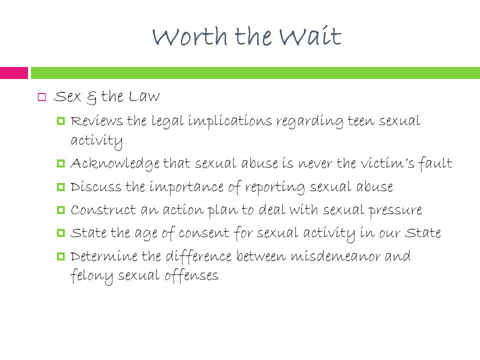 Worth the Wait Sex & the Law