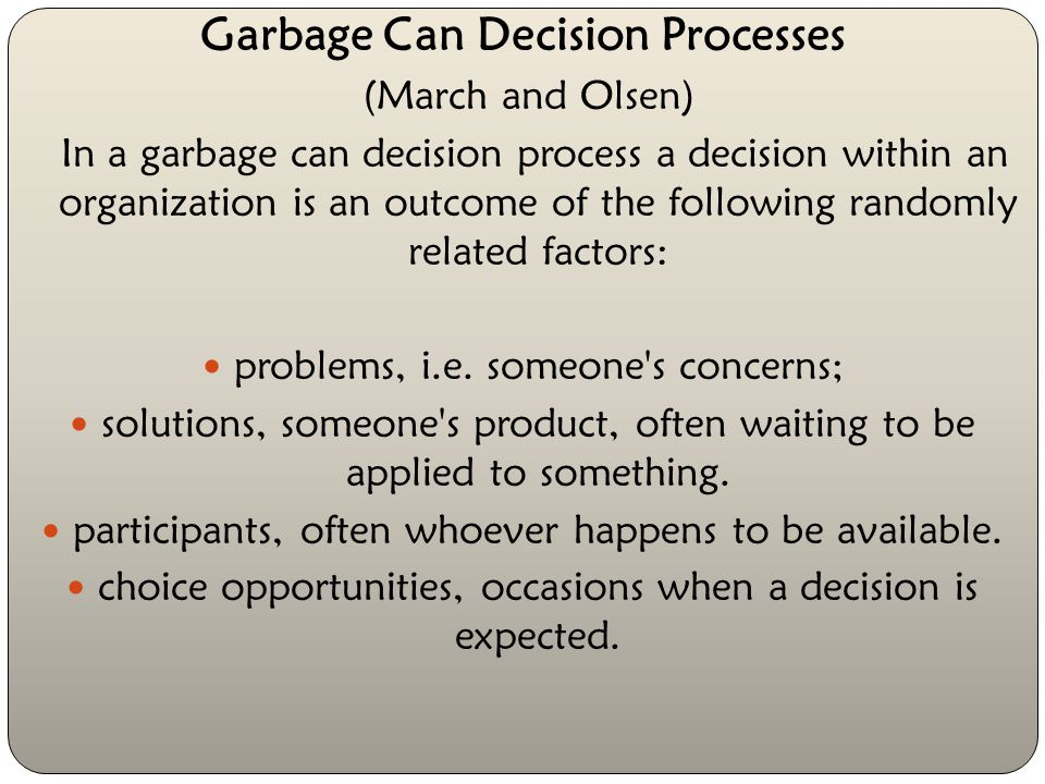 Garbage Can Decision Processes