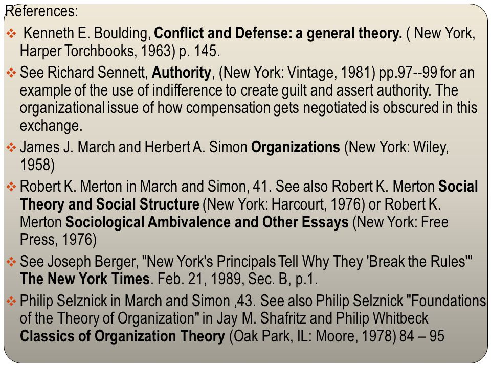 References: Kenneth E. Boulding, Conflict and Defense: a general theory. ( New York, Harper Torchbooks, 1963) p. 145.