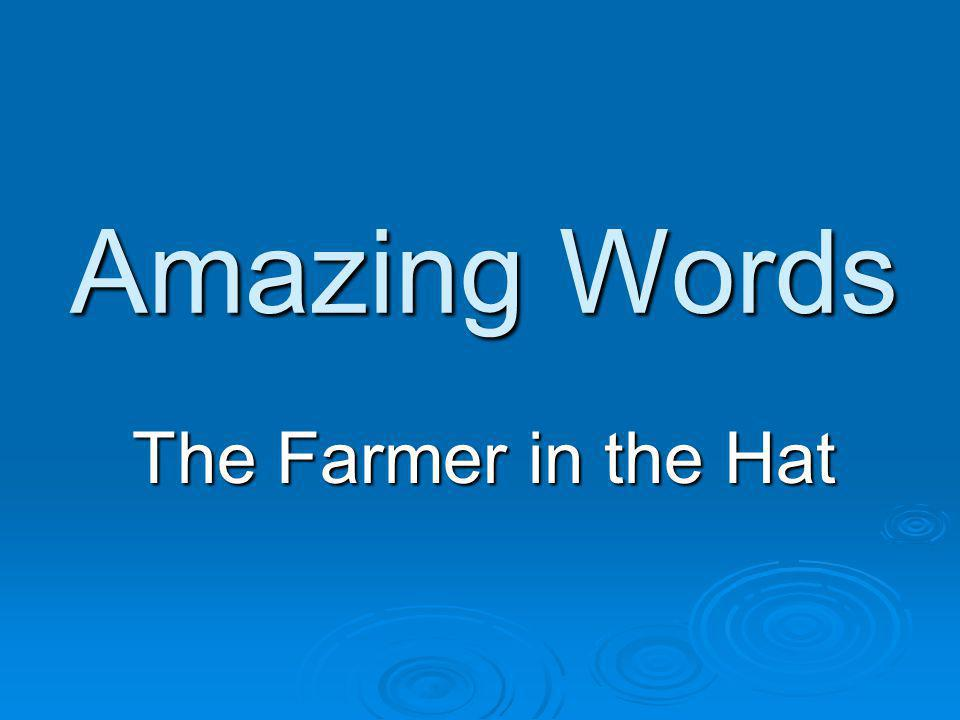 Amazing Words The Farmer in the Hat