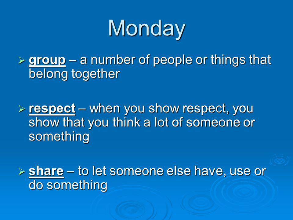 Monday group – a number of people or things that belong together
