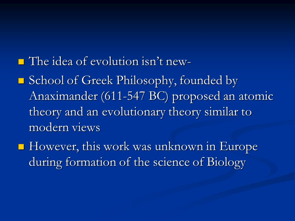 The idea of evolution isn't new-