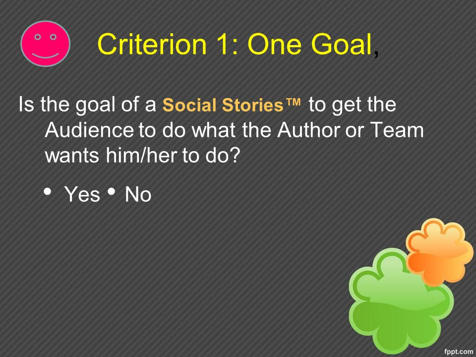Criterion 1: One Goal, • Yes • No