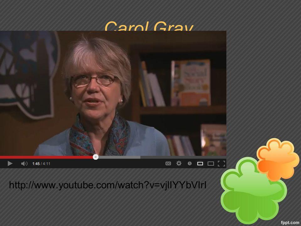 Carol Gray, http://www.youtube.com/watch v=vjlIYYbVIrI