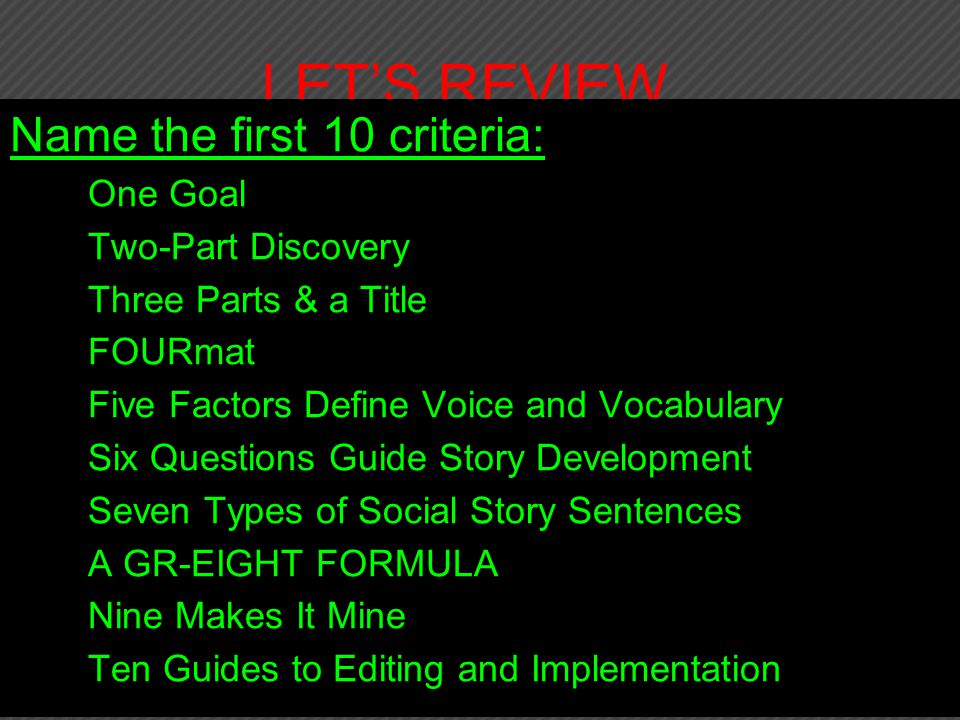 LET'S REVIEW, Name the first 10 criteria: One Goal Two-Part Discovery