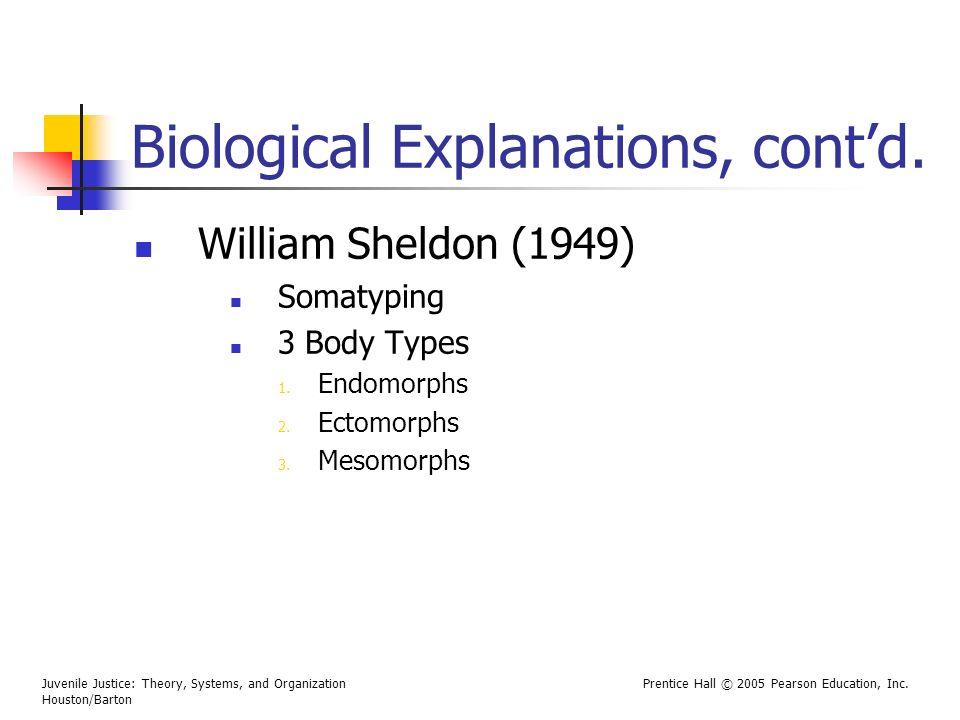 Biological Explanations, cont'd.