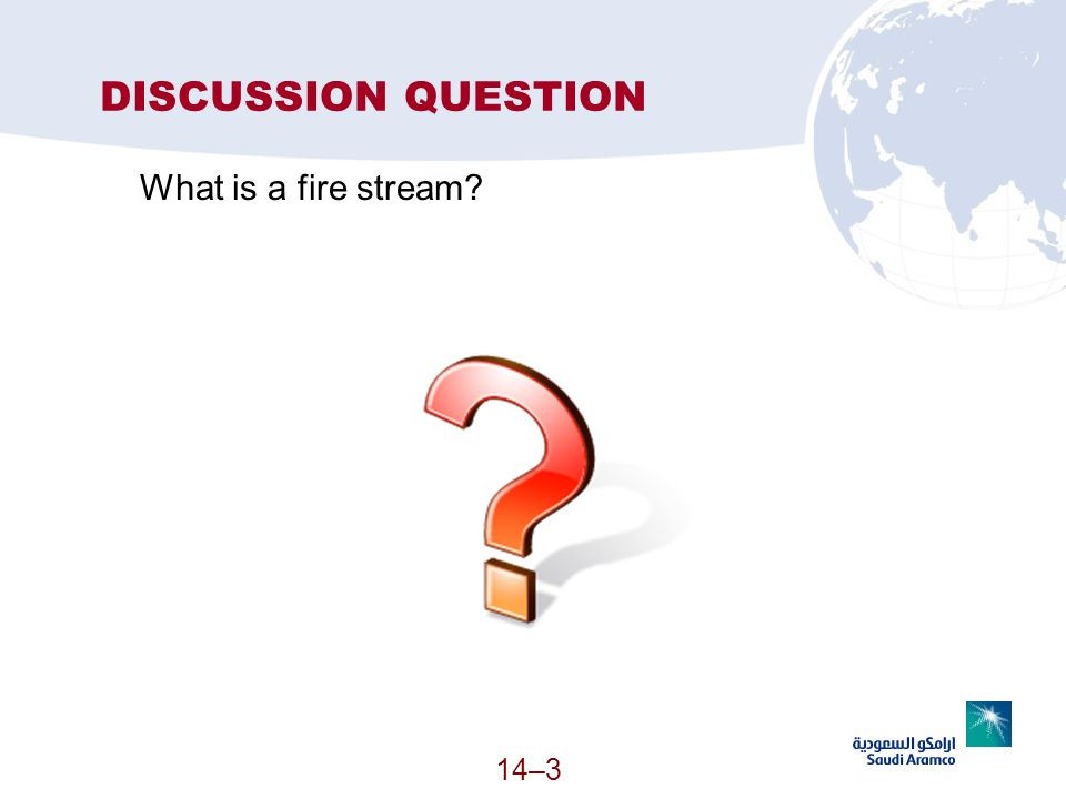 DISCUSSION QUESTION What is a fire stream