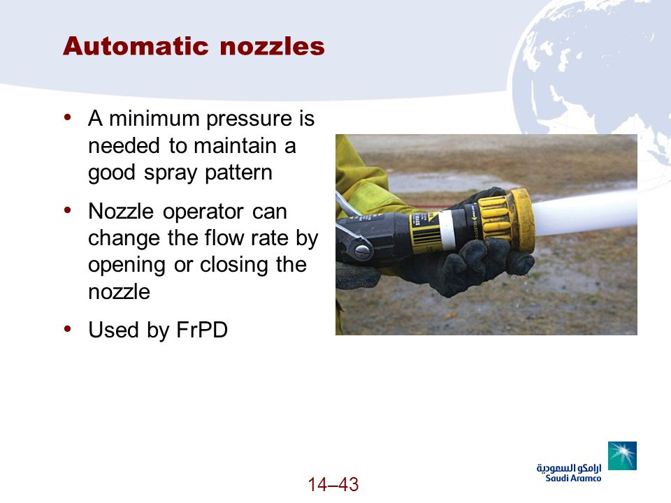 Automatic nozzles A minimum pressure is needed to maintain a good spray pattern.