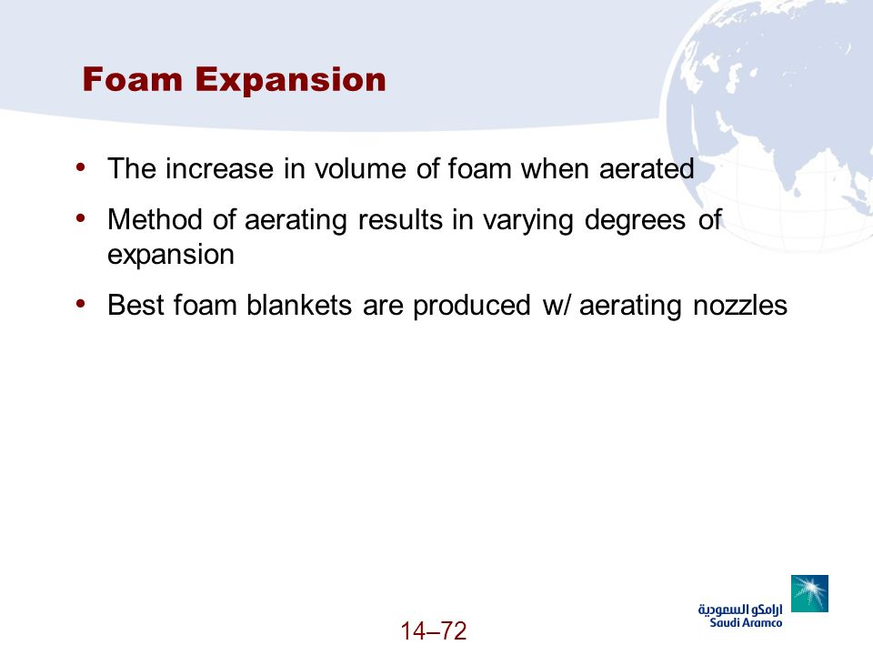 Foam Expansion The increase in volume of foam when aerated