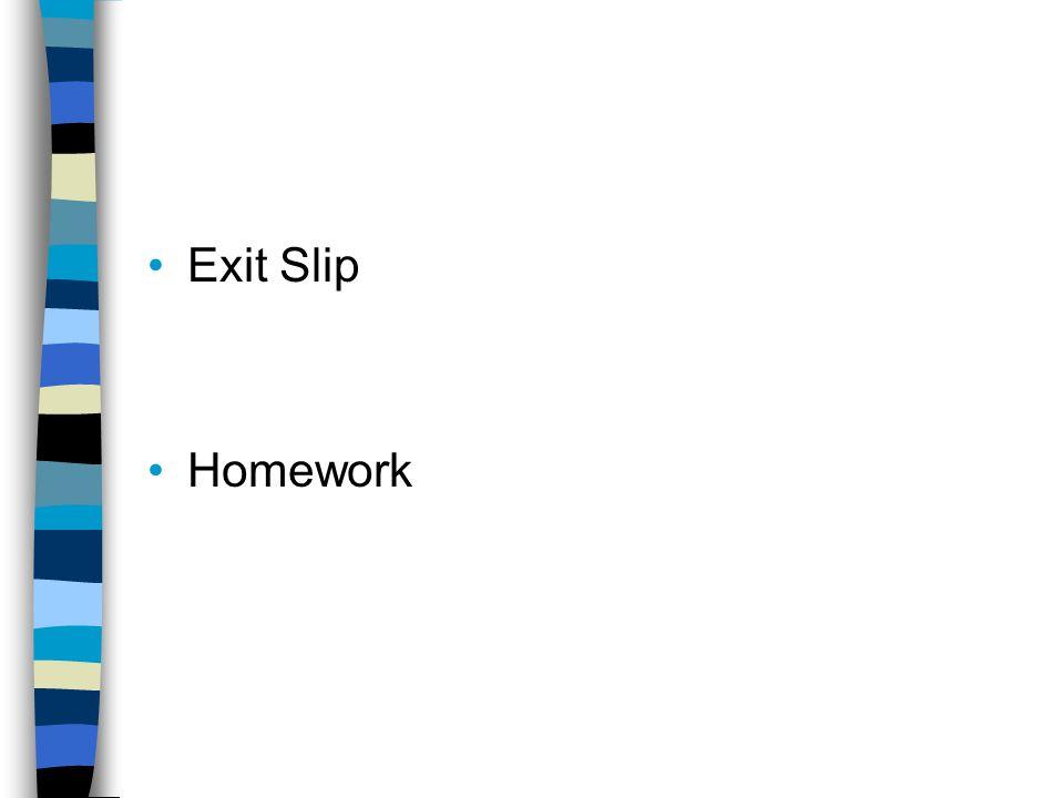 Exit Slip Homework