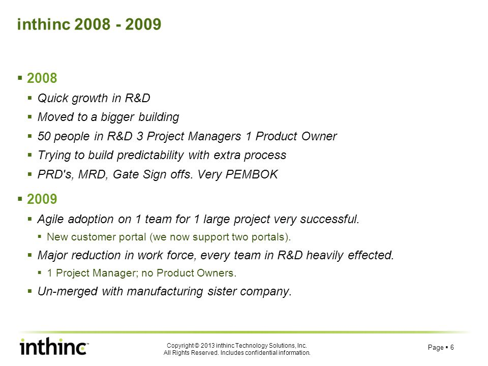 inthinc 2008 - 2009 2008 2009 Quick growth in R&D