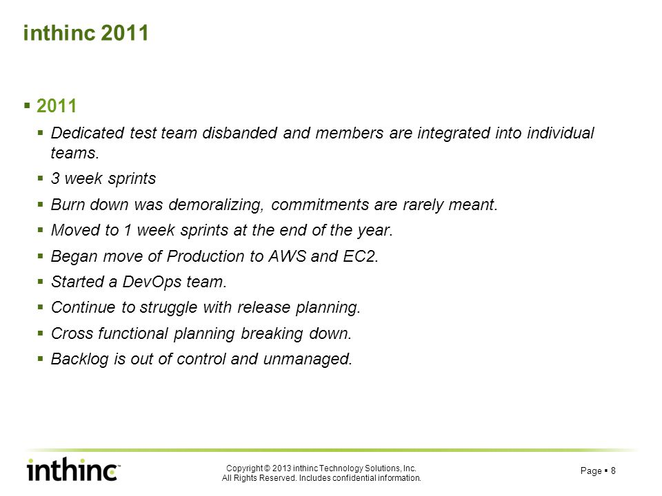 inthinc 2011 2011. Dedicated test team disbanded and members are integrated into individual teams.