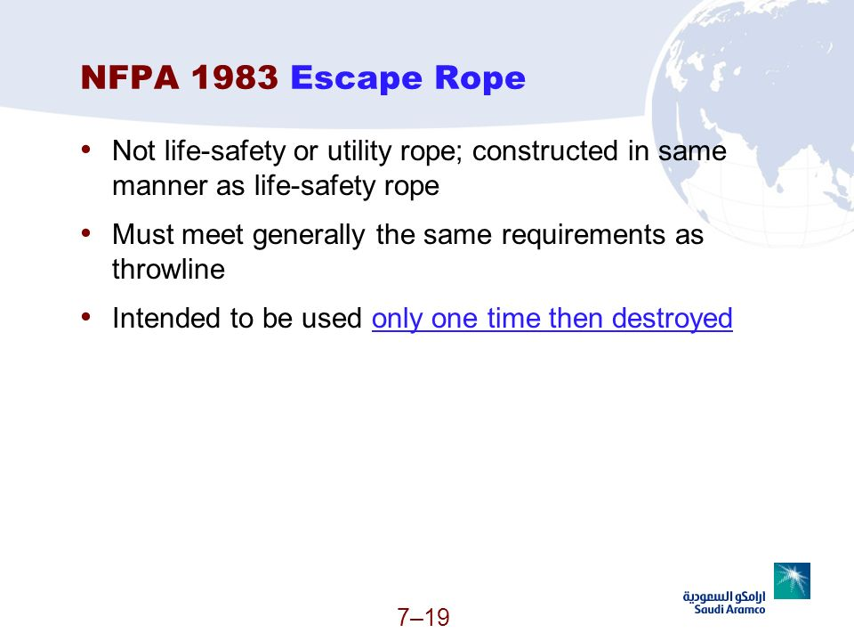 NFPA 1983 Escape Rope Not life-safety or utility rope; constructed in same manner as life-safety rope.