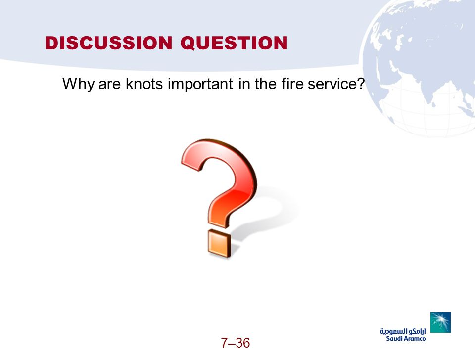 DISCUSSION QUESTION Why are knots important in the fire service