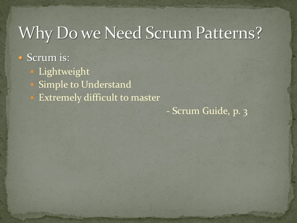 Why Do we Need Scrum Patterns
