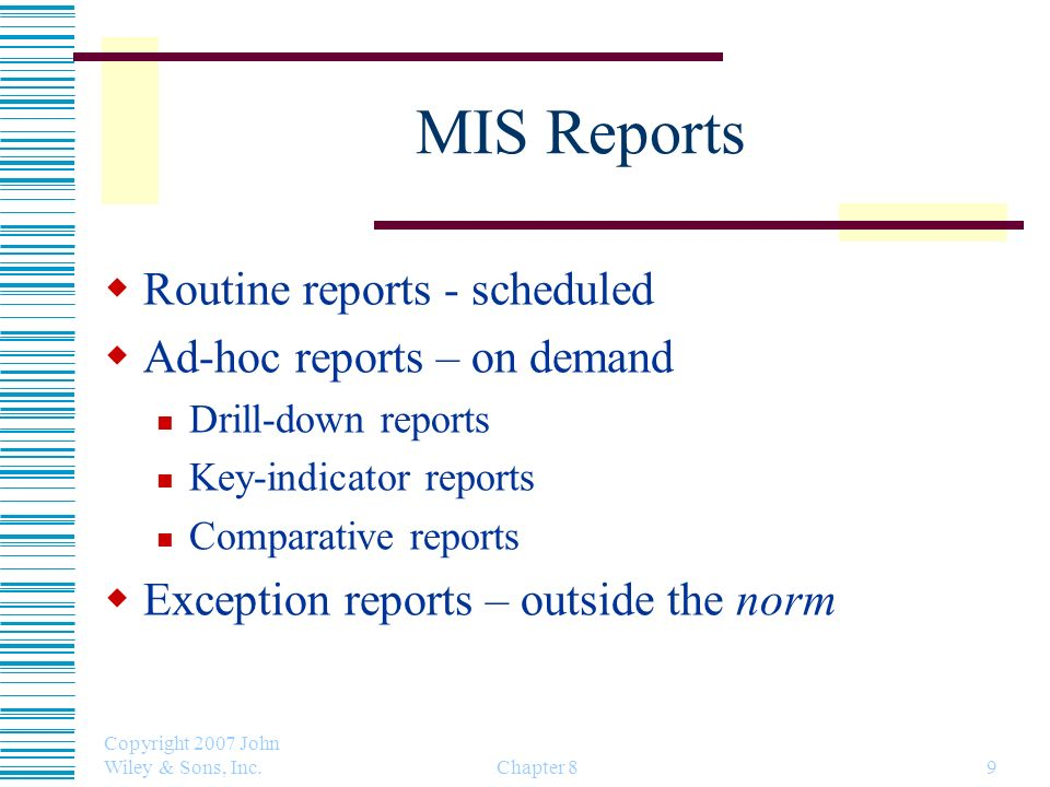 MIS Reports Routine reports - scheduled Ad-hoc reports – on demand