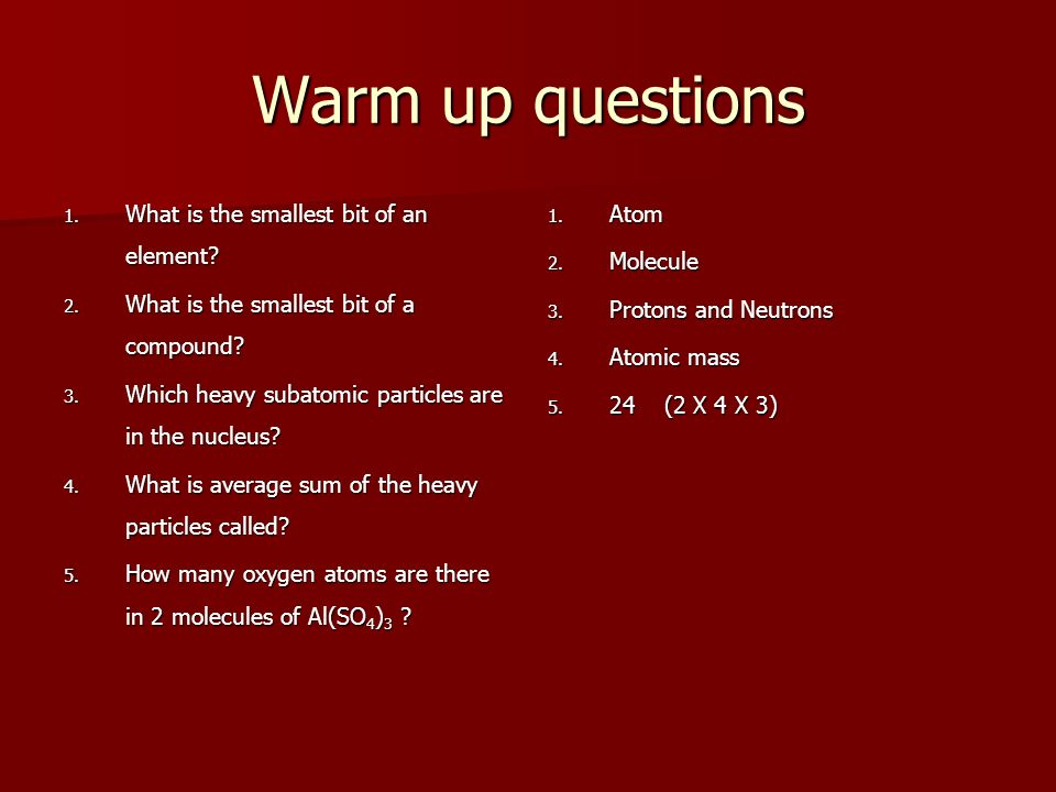 Warm up questions What is the smallest bit of an element