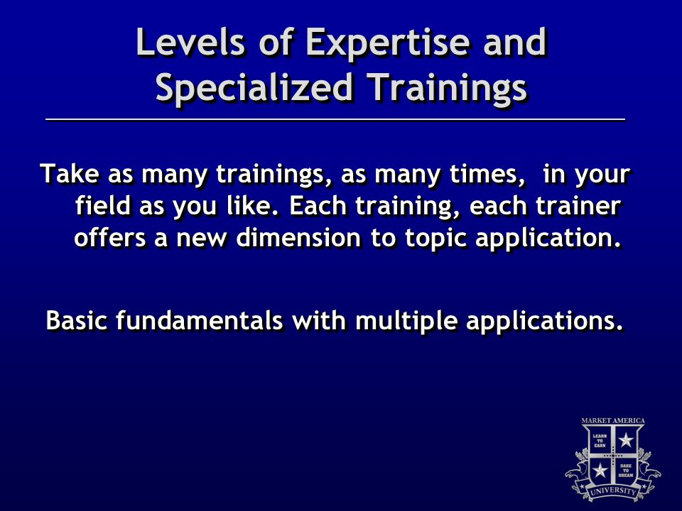 Levels of Expertise and Specialized Trainings