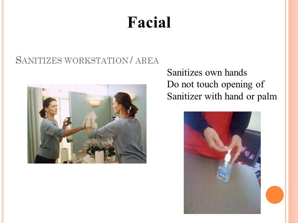Sanitizes workstation / area