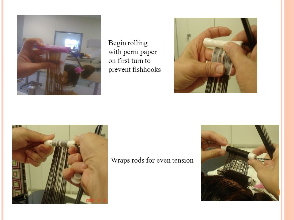 Begin rolling with perm paper on first turn to prevent fishhooks Wraps rods for even tension