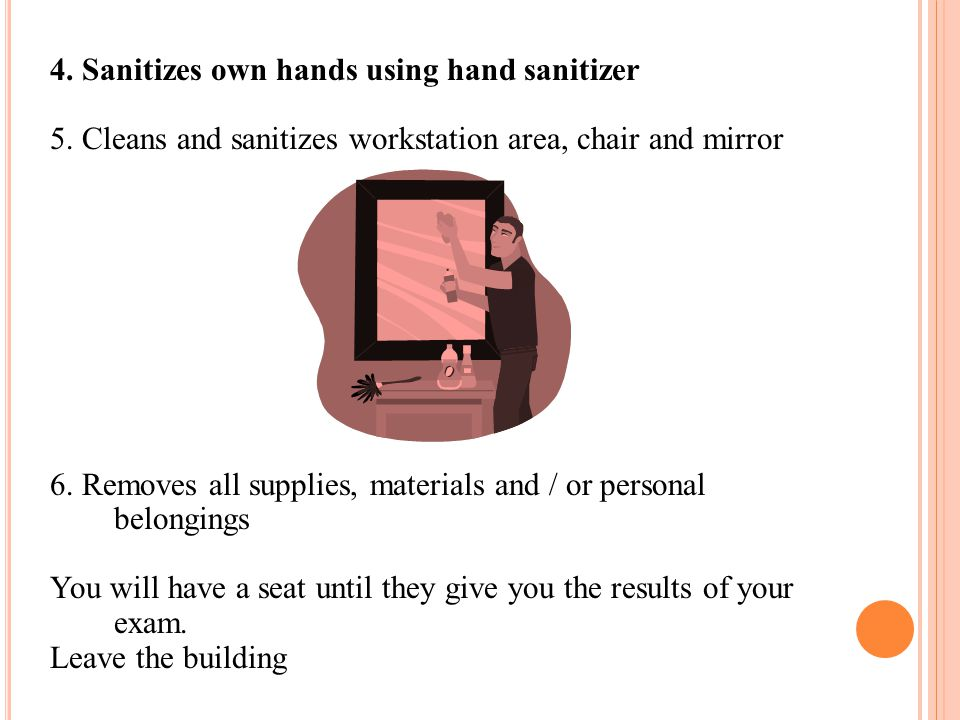 4. Sanitizes own hands using hand sanitizer